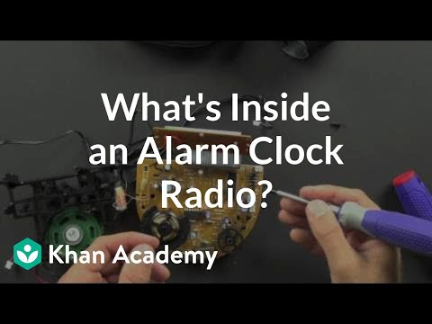 What is inside an alarm clock radio? | Electrical engineering | Khan Academy
