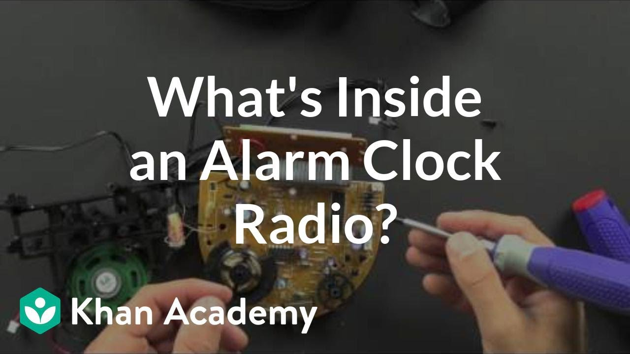 What is inside an alarm clock    radio       Electrical engineering   Khan Academy  YouTube