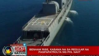 SONA: Benham Rise, kasama na sa regular na pagpapatrolya ng Phl Navy