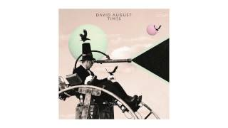 David August - Watch Your Step