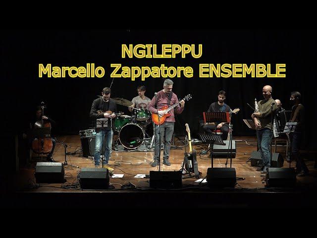 NGILEPPU (LIVE) - MARCELLO ZAPPATORE ENSEMBLE