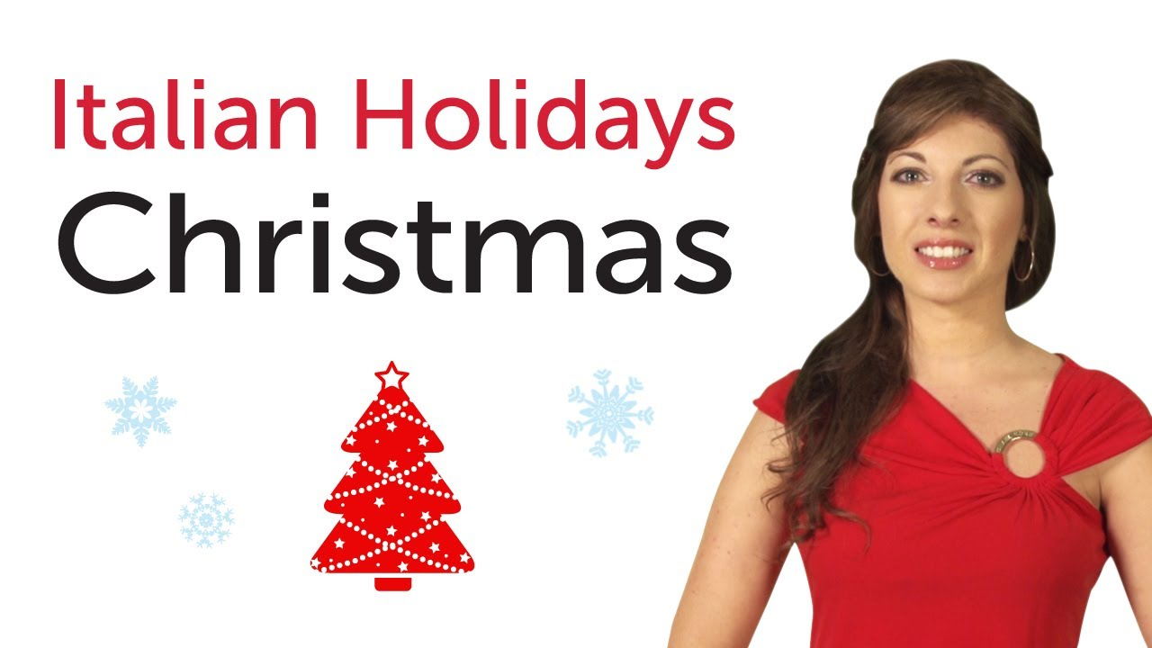 Learn Italian Holidays - Christmas - Natale - YouTube