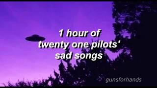 1 hour of twenty one pilots' sad songs (new video)