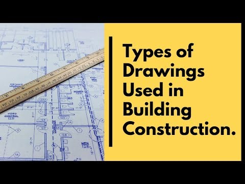 Types of Drawing Used in Building Construction | Architectural Drawing.