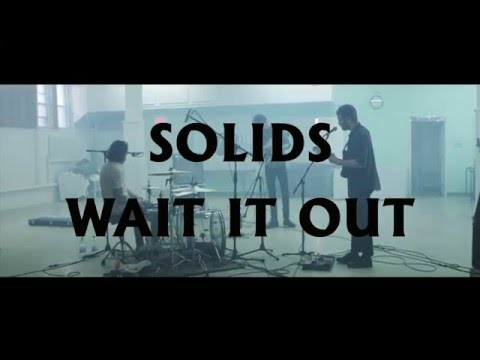 """""""Wait it Out"""" by Solids"""