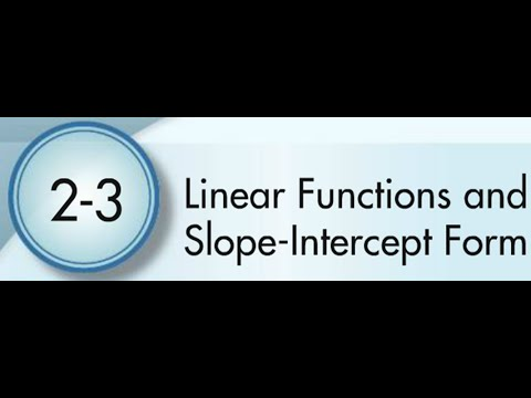 2 3 Linear Functions And Slope Intercept Form Youtube