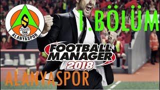 Football Manager 2018 Alanyaspor Chapter #1