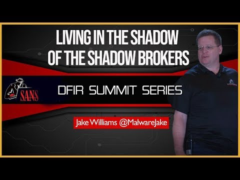 Living in the Shadow of the Shadow Brokers - SANS DFIR Summit 2018