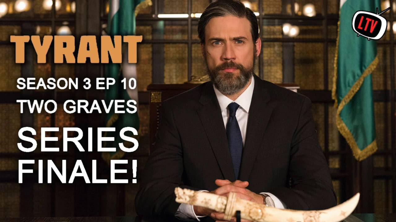 Download Tyrant Series Finale Review