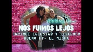 Nos Fuimos Lejos - Enrique Iglesias y Descemer Bueno ft. El micha / COREOGRAFÍA FITNESS