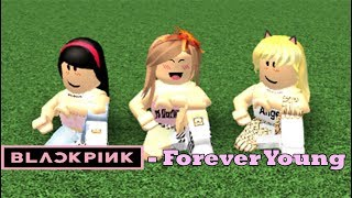 ❤ Blackpink Forever Young [Roblox Dance Team] ❤