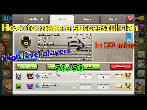How to make a successful clan | 50/50 | 20 mins | High Level players| 2017 |