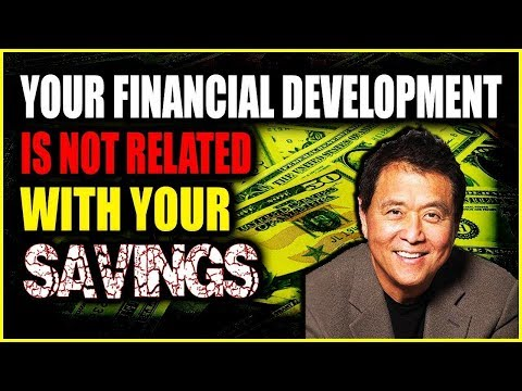 ROBERT KYOSAKI - Your financial development is not with your savings but with your debt