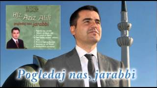 Gambar cover Hafiz Aziz Alili - Pogledaj nas, jarabbi - (Audio 2002)