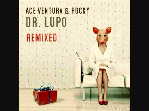 Ace Ventura & Rocky-Dr. Lupo (Symbolic Remix)