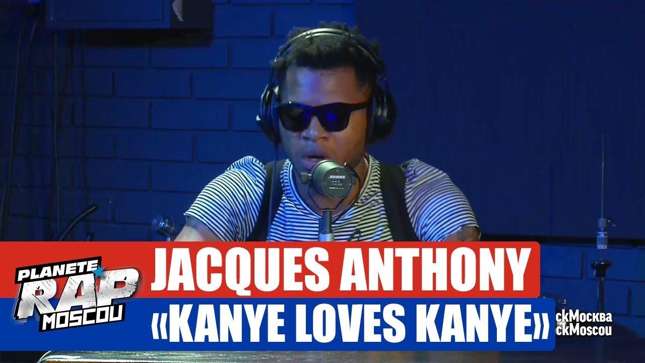 "Jacques Anthony ""Kanye loves Kanye"" #PlanèteRap"
