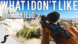 What I don't like about Battlefield 5