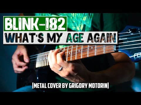 Blink-182 - What's My Age Again [Metal Cover By Grigory Motorin]
