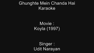 Ghunghte Mein Chanda Hai - Karaoke - Koyla (1997) - Udit Narayan