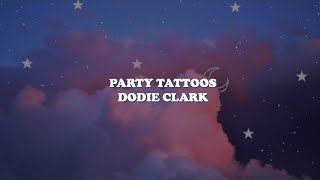 party tattoos--dodie clark lyrics