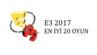 E3 2017'nin en iyi 20 oyunu
