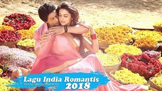 Video Lagu India Romantis 2018 - Lagu India Enak Didengar download MP3, 3GP, MP4, WEBM, AVI, FLV Agustus 2018