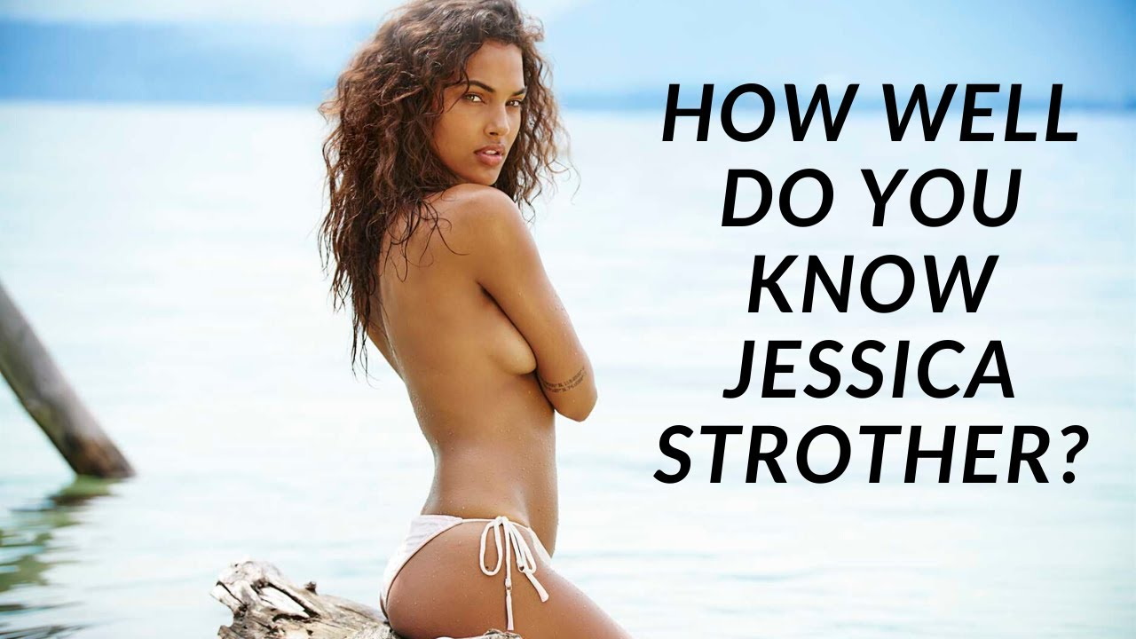 How well do you know Jessica Strother?