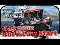 FISHING Barents Sea #010 - Das neue Bot ist am Start ★ Fischfang Simulator Deutsch