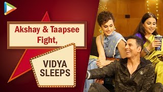 Akshay Kumar's HILARIOUS FIGHT With Taapsee | Lack of screens and Piracy | Vidya