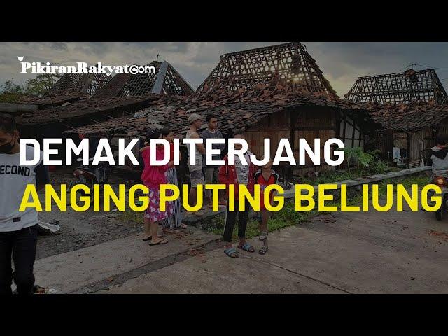 Angin Puting Beliung Terjang Kabupaten Demak, Tercatat Ratusan Lebih Rumah Warga Rusak dan 1 Roboh