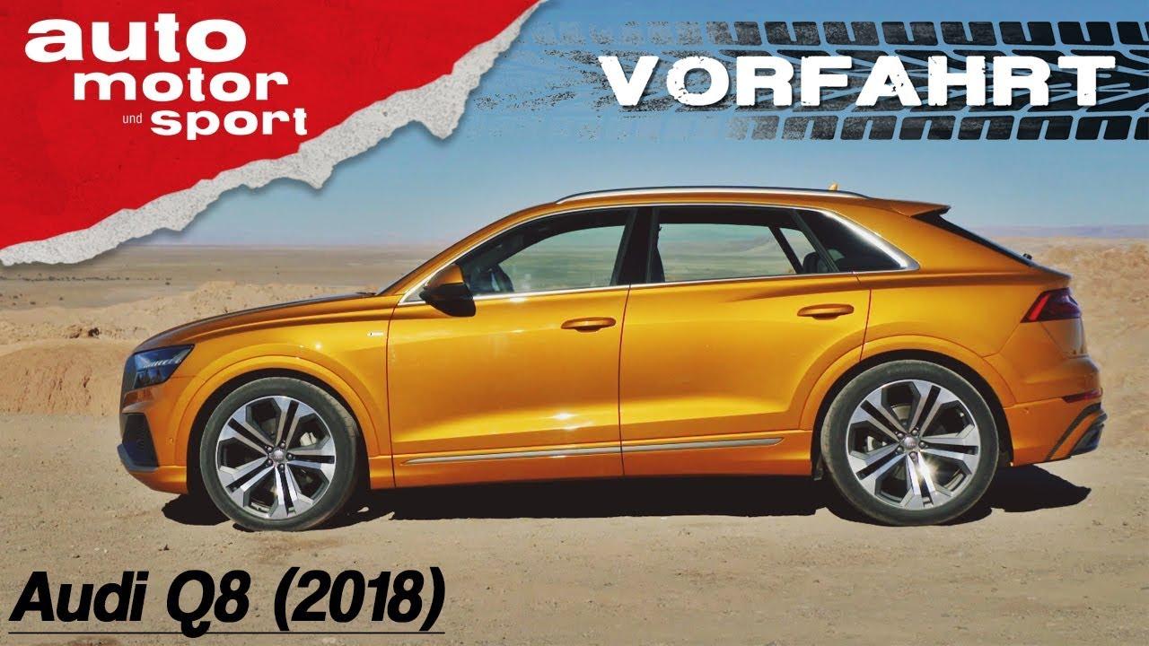 Audi Q8 (2018): Außerirdischer Fahrbericht im SUV-Coupé – Vorfahrt (Review) | auto motor und sport