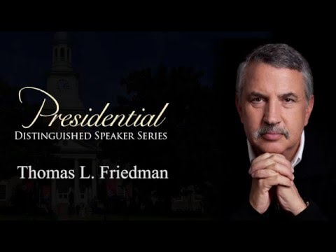 Presidential Distinguished Lecture Series: Thomas L. Friedman