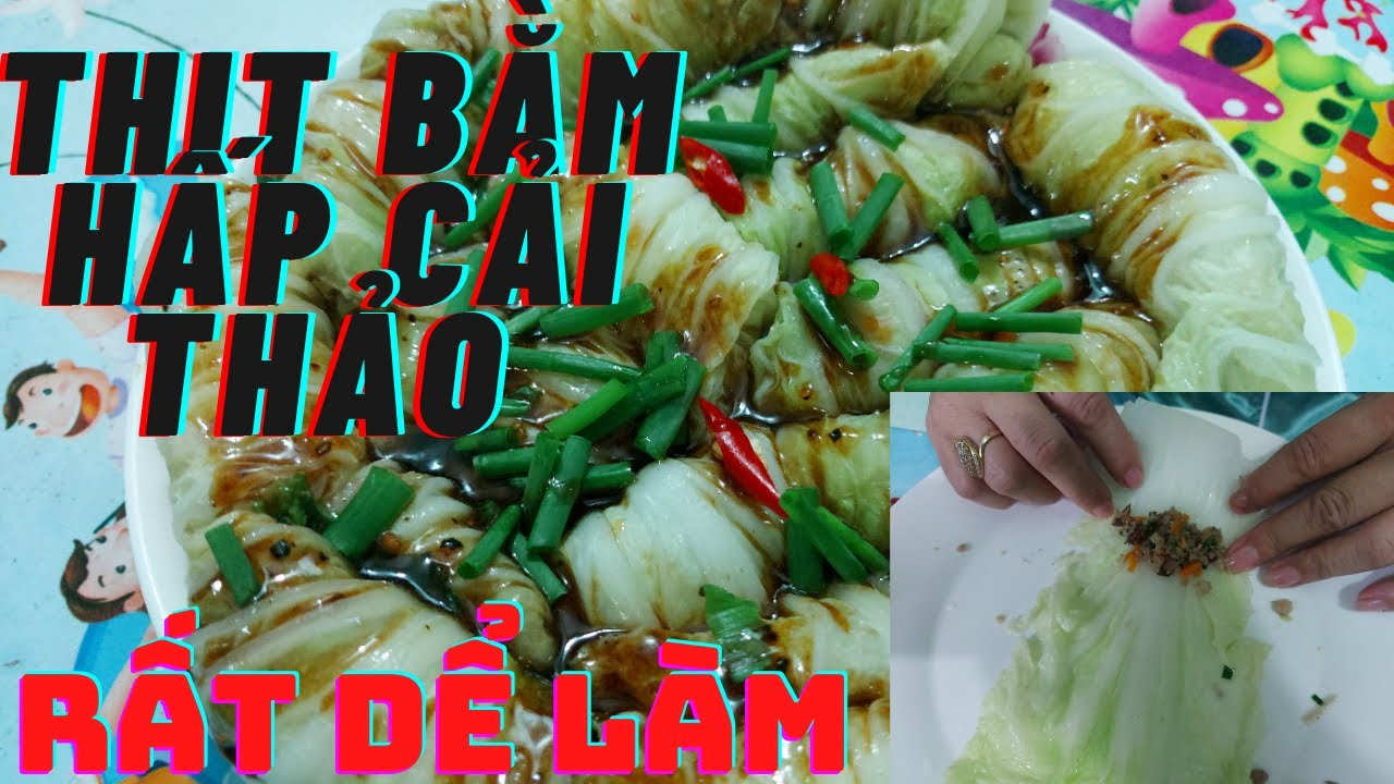 Cách Làm Thịt Bằm Hấp Cải Thảo Cực Ngon/how to make delicious minced meat steamed Chinese cabbage