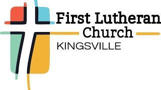 Livestream Service - First Lutheran Church Kingsville -  July 25 2021