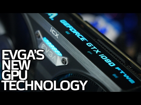 EVGA's New GPU Technology - GTX 1080 FTW2 with iCX