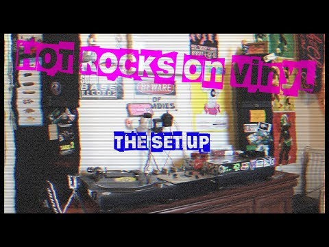 Hot Rocks On Vinyl: The Set Up