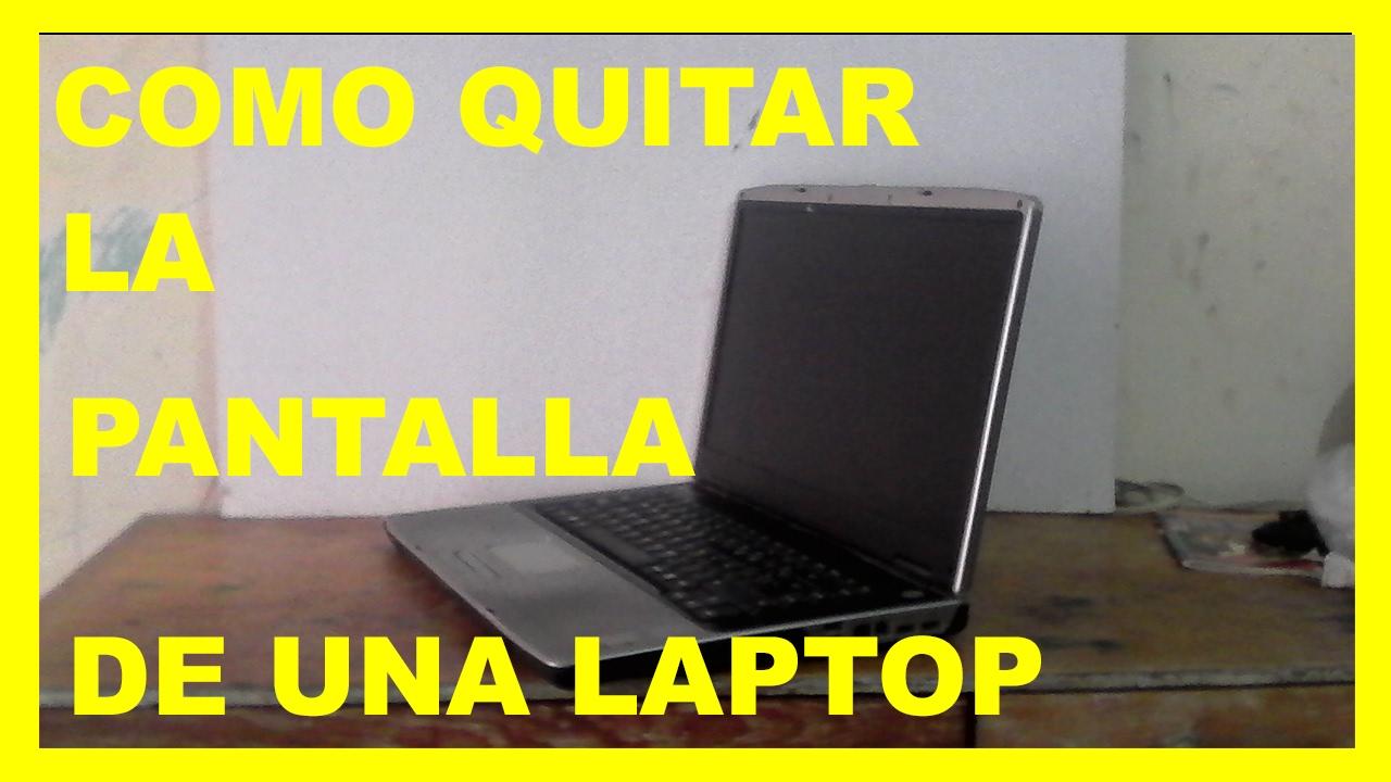 Como quitar la pantalla de una laptop youtube - Como quitar la carcoma ...