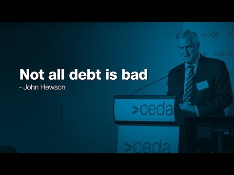 Not all debt is bad - Dr John Hewson