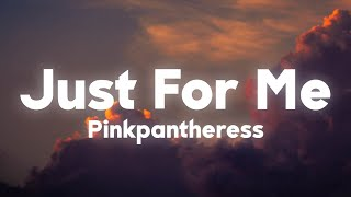 pinkpantheress - Just For Me (Lyrics)   when you wipe your tears do you wipe them just for me