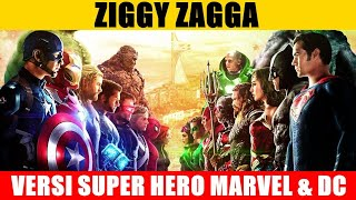 Gambar cover ZIGGY ZAGGA || VERSI NAMA SUPER HERO MARVEL & DC