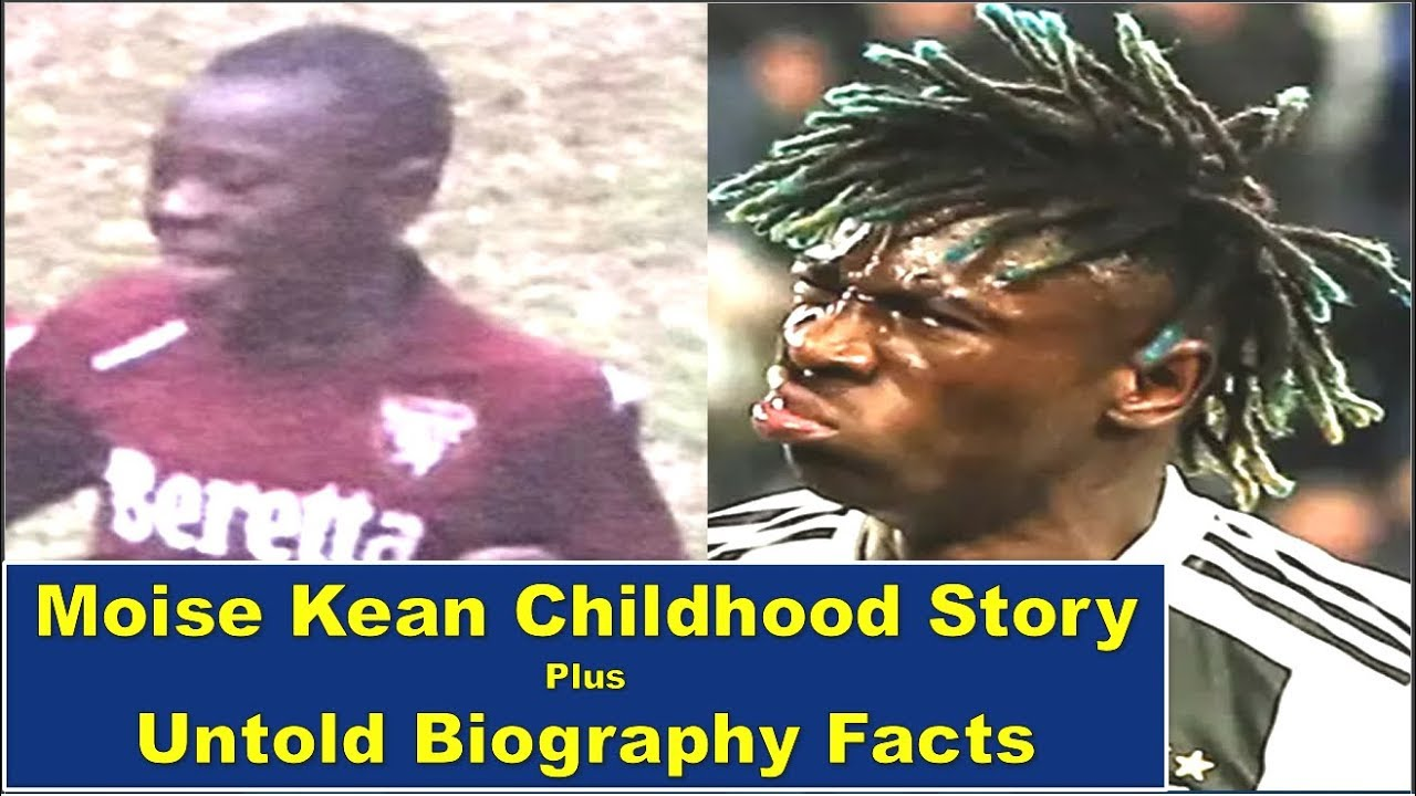 Moise Kean Childhood Story Plus Untold Biography Facts