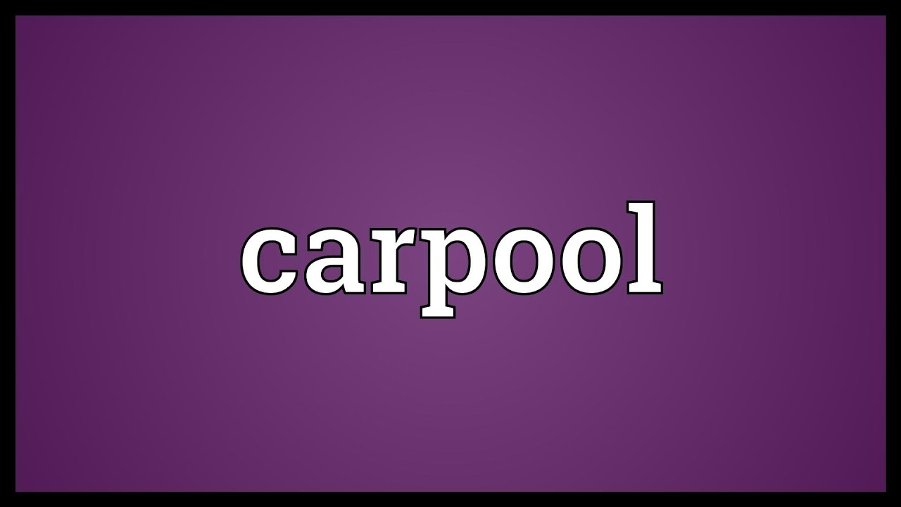 Carpool Meaning Youtube