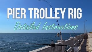How to Setup a Pier Fishing Trolley Rig Part Two - Detailed Instruction