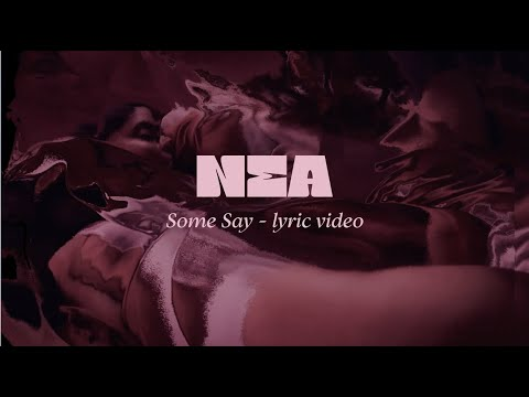 Nea - Some Say (Lyric Video)