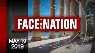 "Open: This is ""Face the Nation,"" May 19, 2019"