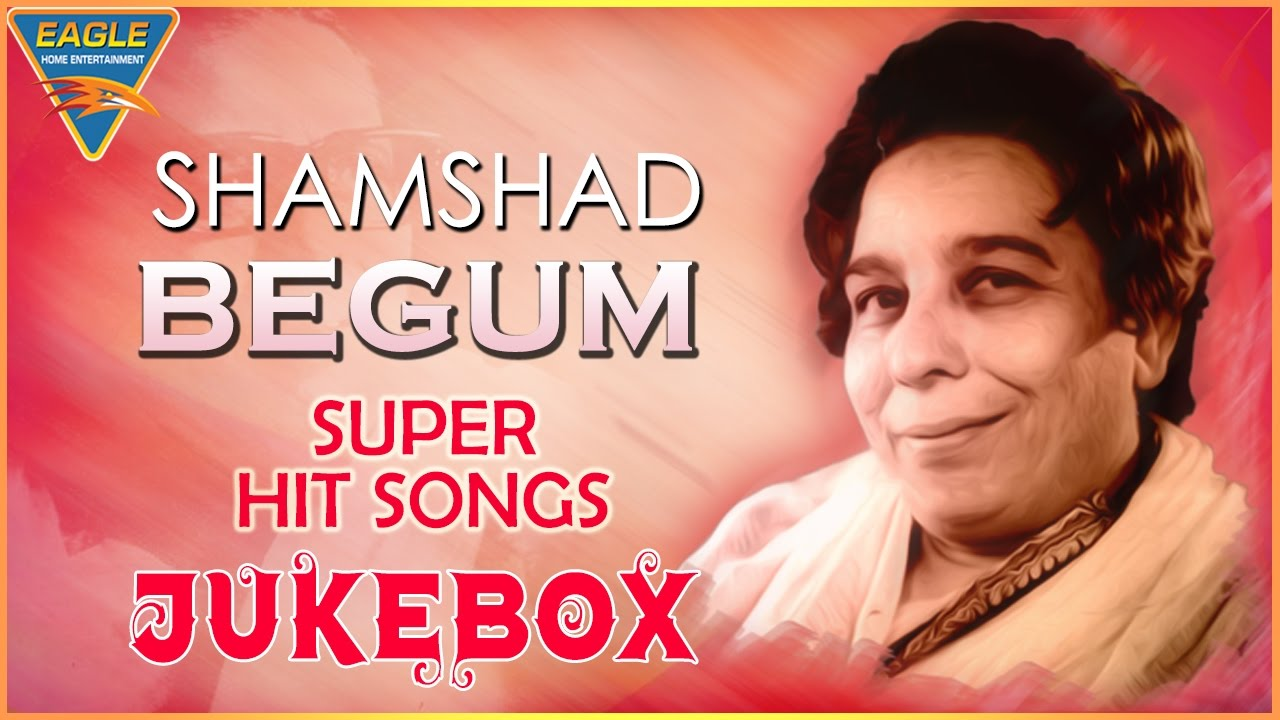 Shamshad Begum Best Super Hit Songs Jukebox || Evergreen Old Hindi Songs ||  Eagle Hindi Movies