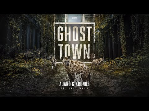 Adaro & Kronos Ft. Last Word - Ghost Town (OUT NOW)