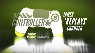 Behind the Controller: FaZe's James 'Replays' Crowder | Powered by SCUF Gaming