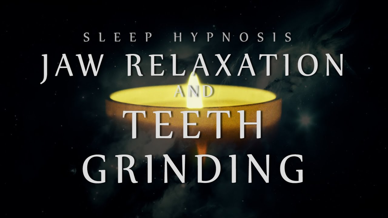 Sleep Hypnosis For Jaw Relaxation Amp Teeth Grinding