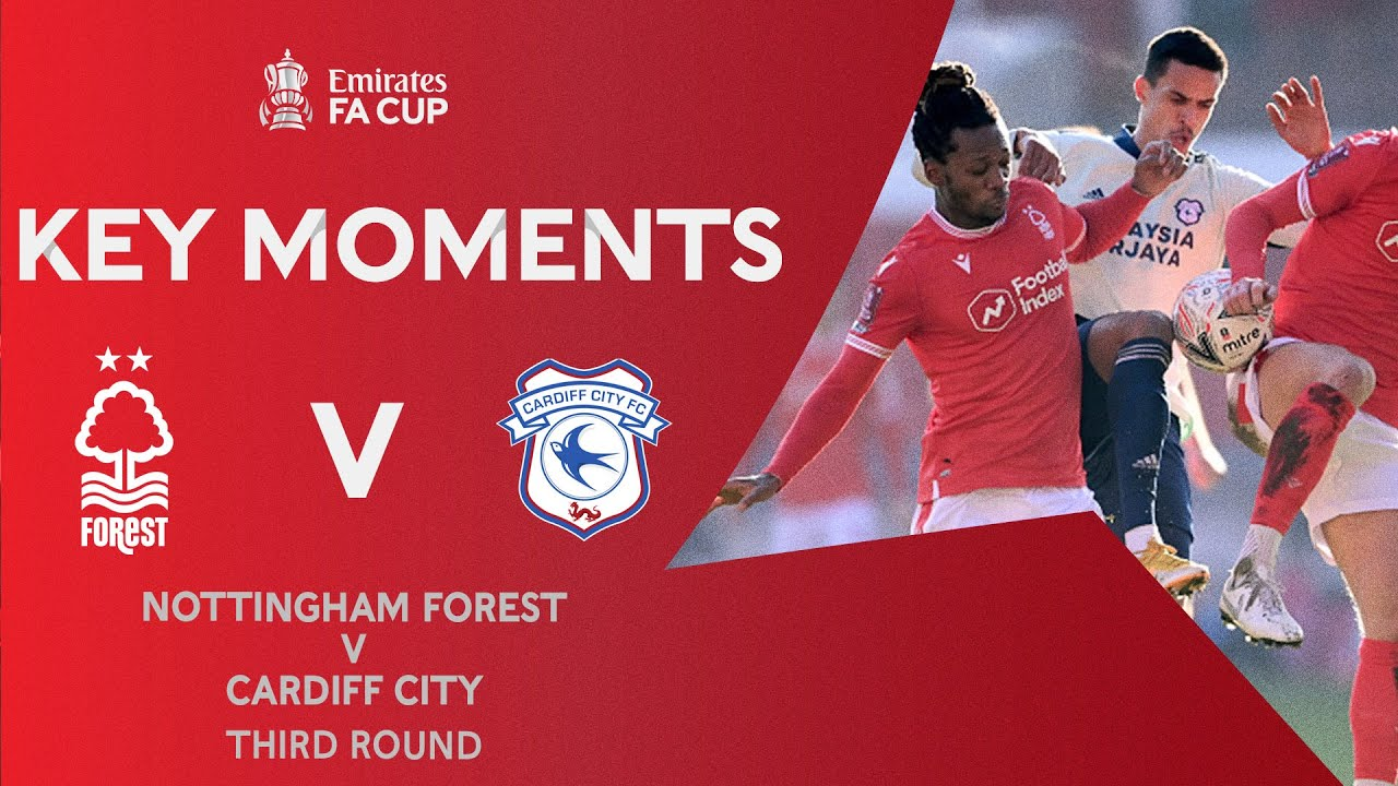 Nottingham Forest v Cardiff City | Key Moments | Third Round | Emirates FA Cup 2020-21